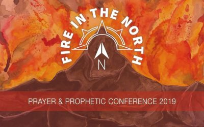 Fire In The North – Prayer & Prophetic Conference 2019